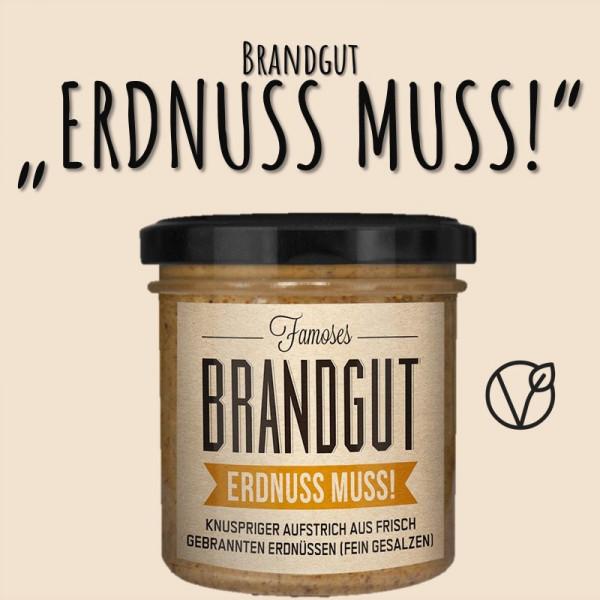 """BRANDGUT """"ERDNUSS MUSS!"""""""